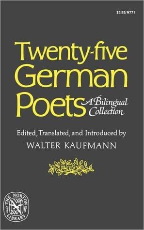 Twenty-Five German Poets: A Bilingual Collection book written by Walter Kaufmann