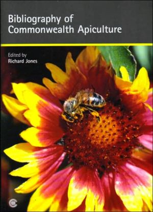 A Bibliography of Commonwealth Tropical Apiculture book written by Richard Jones