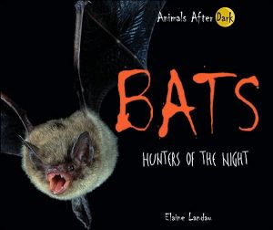 Bats: Hunters of the Night book written by Elaine Landau