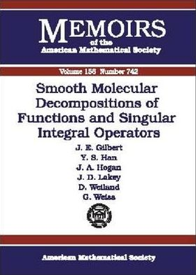 Smooth Molecular Decompositions of Functions and Singular Integral Operators book written by John E. Gilbert