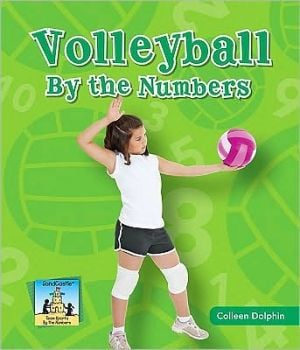 Volleyball by the Numbers book written by Colleen Dolphin