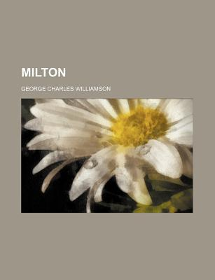 Milton book written by Williamson, George Charles