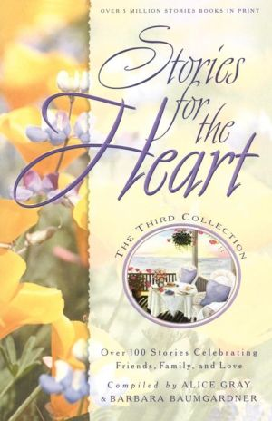 Stories for the Heart: The Third Collection book written by Alice Gray