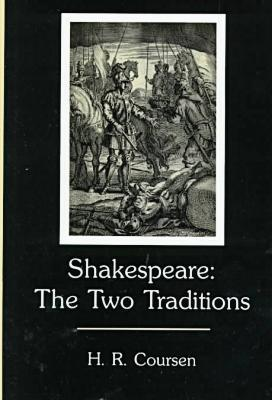 Shakespeare: The Two Traditions book written by Herbert R. Coursen
