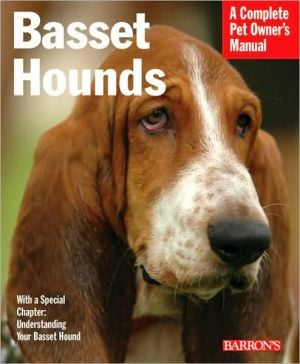 Basset Hounds: Everything about Purchase, Feeding, and Health Care written by Joe Stahlkuppe