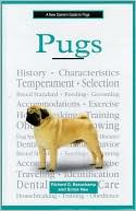 A New Owner's Guide to Pugs written by Richard G. Beauchamp