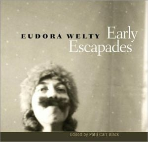Early Escapades book written by Eudora Welty