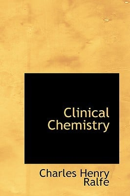 Clinical Chemistry book written by Ralfe, Charles Henry