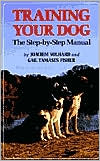 Training Your Dog: The Step-by-Step Manual written by Gail Tamases Fisher