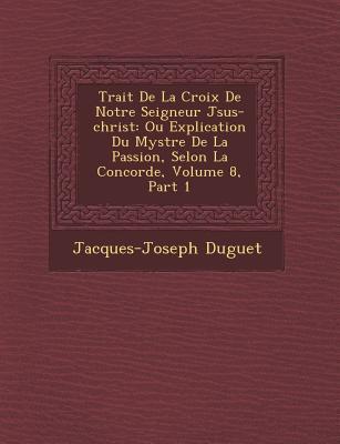 Trait de La Croix de Notre Seigneur J Sus-Christ written by Jacques-Joseph Duguet