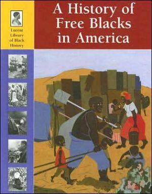 History of Free Blacks in America book written by Stuart A. Kallen