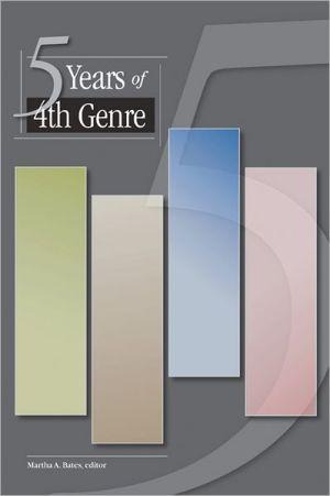 5 Years of 4th Genre book written by Martha A. Bates