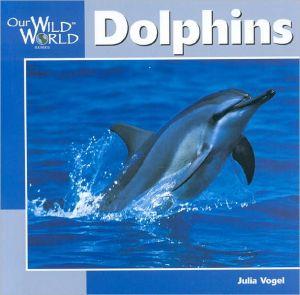 Dolphins book written by Julia Vogel