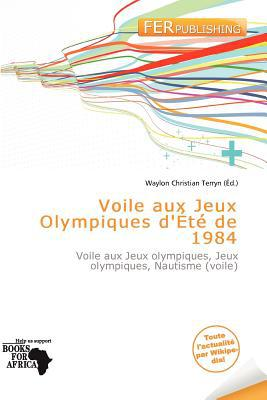 Voile Aux Jeux Olympiques D' T de 1984 written by Waylon Christian Terryn
