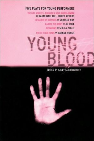 Young Blood: Five Plays for Young Performers written by Sally Goldsworthy