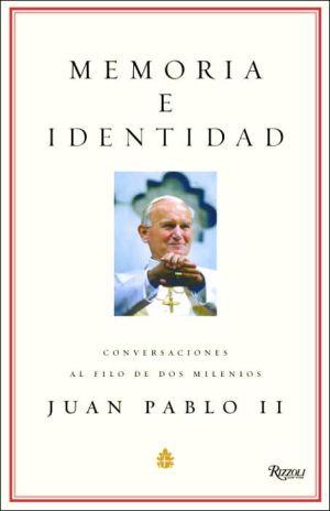 Memoria e identidad: Conversaciones al filo de dos milenios book written by Pope John Paul II