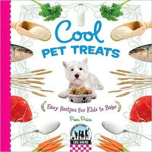 Cool Pet Treats: Easy Recipes for Kids to Bake book written by Pamela S. Price
