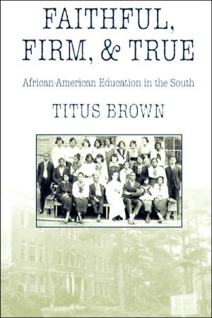 Faithful, Firm And True book written by Titus Brown