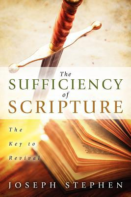 The Sufficiency of Scripture written by Stephen, Joseph