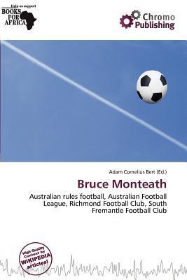 Bruce Monteath written by Adam Cornelius Bert