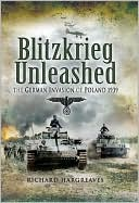 Blitzkrieg Unleashed: The German Invasion of Poland 1939 book written by Richard Hargreaves