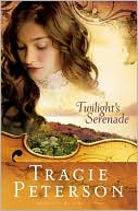 Twilight's Serenade (Song of Alaska Series #3) book written by Tracie Peterson