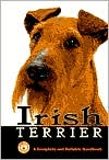 Irish Terrier: A Complete and Reliable Handbook book written by Muriel Lee