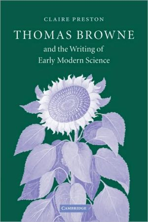 Thomas Browne and the Writing of Early Modern Science book written by Claire Preston