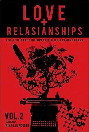 Love and RelASIANships, Volume 2 book written by Nina Lee Aquino