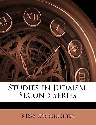 Studies in Judaism. Second Series book written by Schechter, S. 1847