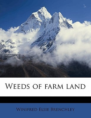 Weeds of Farm Land book written by Brenchley, Winifred Elsie