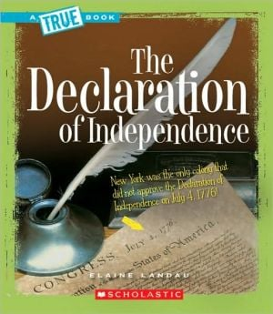 The Declaration of Independence book written by Elaine Landau