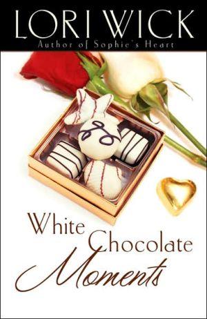 White Chocolate Moments: book written by Lori Wick
