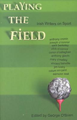 Playing the field book written by George O'Brien