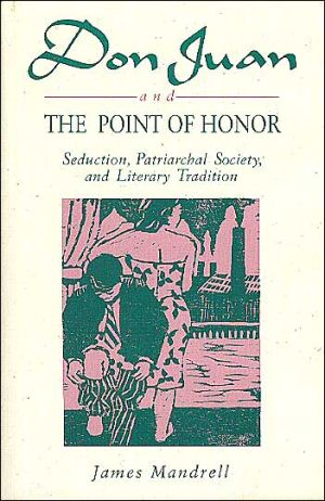 Don Juan and the Point of Honor book written by James Mandrell
