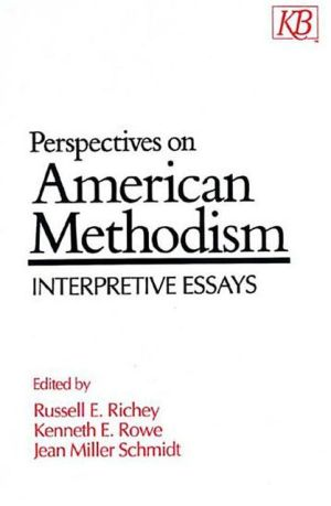 Perspectives on American Methodism: Interpretive Essays book written by Russell E. Richey
