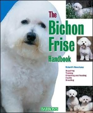 The Bichon Frise Handbook (Barron's Pet Handbooks) book written by Richard G. Beauchamp