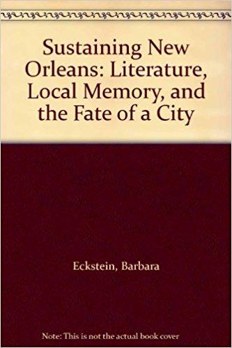 Sustaining New Orleans written by Barbara Eckstein