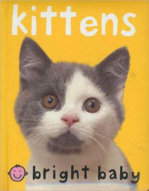 Kittens (Bright Baby Series) book written by Roger Priddy