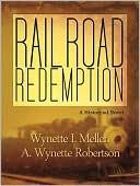 Railroad Redemption book written by Wynette Mellen