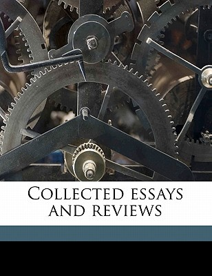 Collected Essays and Reviews book written by James, William , Perry, Ralph Barton
