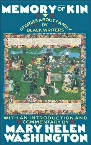Memory of Kin: Stories about Family by Black Writers book written by Mary Helen Washington