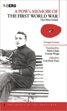 POW's Memoir of the First World War: The Other Ordeal book written by Georges Connes
