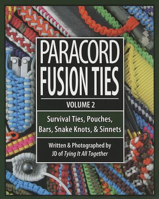 Paracord Fusion Ties - Volume 2 written by J. D. Lenzen