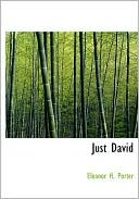 Just David (Large Print Edition) book written by Eleanor H. Porter