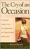The Cry of an Occasion: Fiction from the Fellowship of Southern Writers book written by Richard Bausch