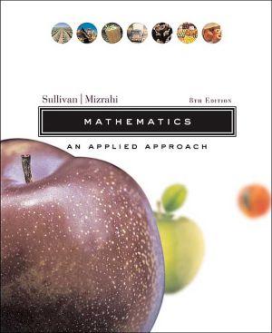 Mathematics: An Applied Approach written by Michael Sullivan
