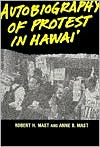 Autobiography of Protest in Hawaii book written by Robert H. Mast