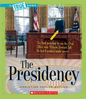 The Presidency book written by Christine Taylor-Butler