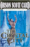 The Crystal City (Alvin Maker Series #6) book written by Orson Scott Card